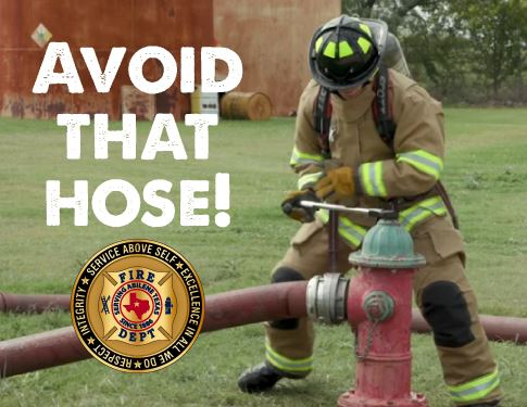 Avoid That Hose! Don't drive over a fire hose when firefighters are working to put a fire out