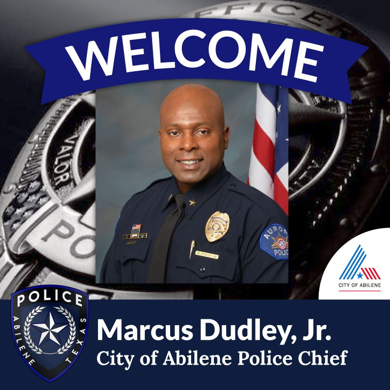 Welcome Marcus Dudley Jr, Abilene's Next Chief of Police