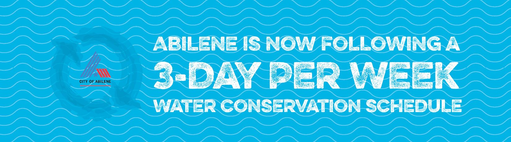 Abilene Is Now Following a 3-Day Per Week Water Conservation Schedule