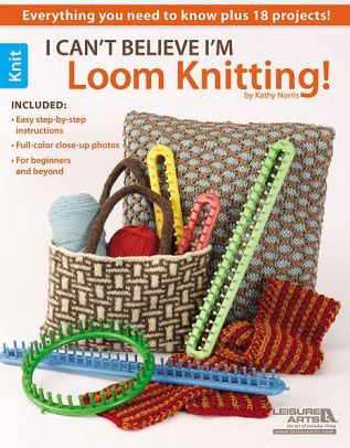 I Cant Believe Im Loom Knitting Book Cover